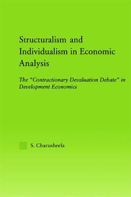 """Structuralism and Individualism in Economic Analysis: The """"Contractionary Devaluation Debate"""" in Development Economics"""