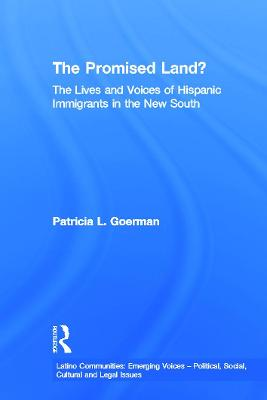 The Promised Land?: The Lives and Voices of Hispanic Immigrants in the New South
