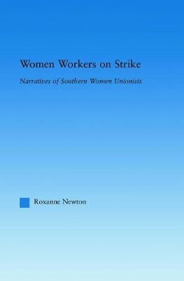 Women Workers on Strike: Narratives of Southern Women Unionists