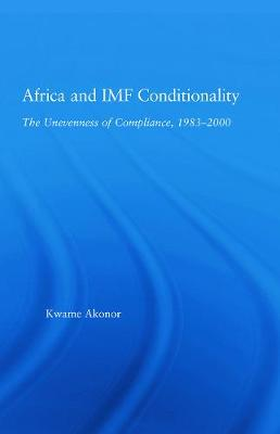 Africa and IMF Conditionality: The Unevenness of Compliance, 1983-2000