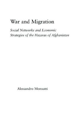 War and Migration: Social Networks and Economic Strategies of the Hazaras of Afghanistan