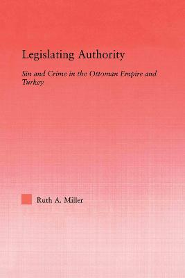 Legislating Authority: Sin and Crime in the Ottoman Empire and Turkey