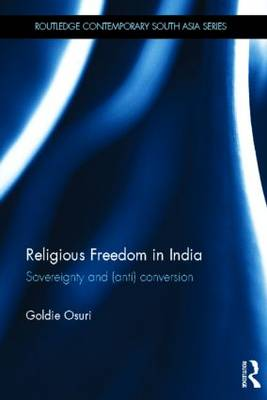 Religious Freedom in India: Sovereignty and (Anti) Conversion