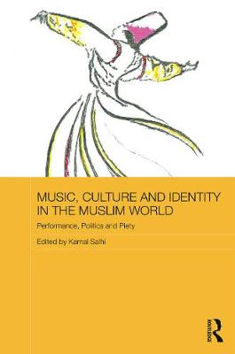 Music, Culture and Identity in the Muslim World: Performance, Politics and Piety