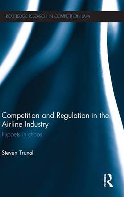 Competition and Regulation in the Airline Industry: Puppets in Chaos