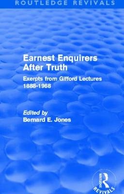 Earnest Enquirers After Truth: A Gifford Anthology: excerpts from Gifford Lectures 1888-1968