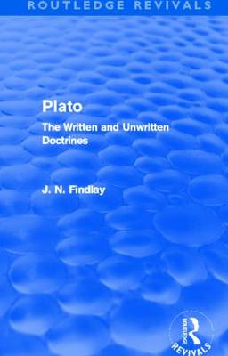 Plato: Plato: The Written and Unwritten Doctrines