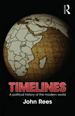 Timelines: A Political History of the Modern World
