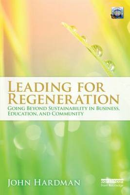 Leading For Regeneration: Going Beyond Sustainability in Business Education, and Community