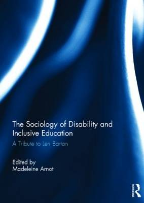 The Sociology of Disability and Inclusive Education: A Tribute to Len Barton