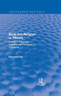 Rank and Religion in Tikopia: A Study in Polynesian Paganism and Conversion to Christianity.