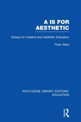 Aa is for Aesthetic: Essays on Creative and Aesthetic Education