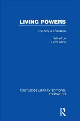 Living Powers: The Arts in Education