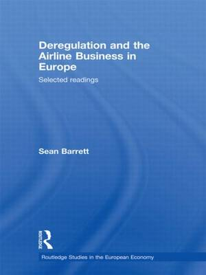 Deregulation and the Airline Business in Europe: Selected readings