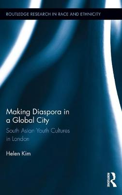 Making Diaspora in a Global City: South Asian Youth Cultures in London