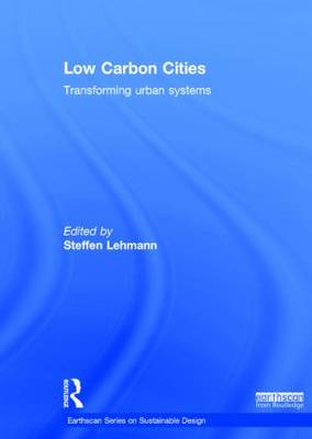 Low Carbon Cities: Transforming Urban Systems