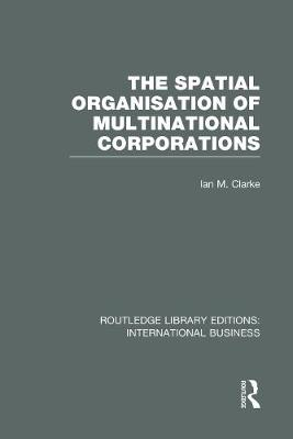 The Spatial Organisation of Multinational Corporations