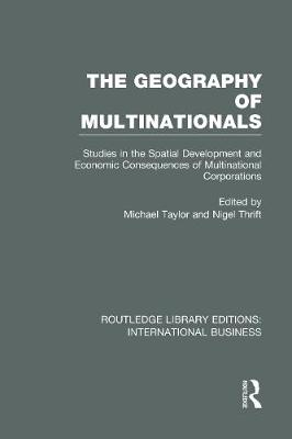The Geography of Multinationals: Studies in the Spatial Development and Economic Consequences of Multinational Corporations.