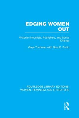 Edging Women Out: Victorian Novelists, Publishers and Social Change