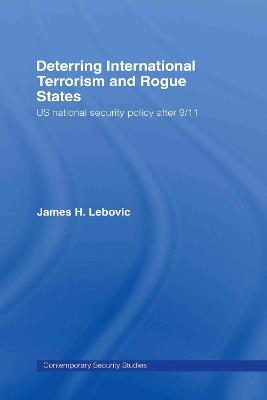 Deterring International Terrorism and Rogue States: US National Security Policy after 9/11