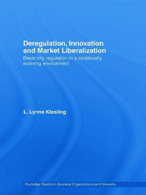Deregulation, Innovation and Market Liberalization: Electricity Regulation in a Continually Evolving Environment