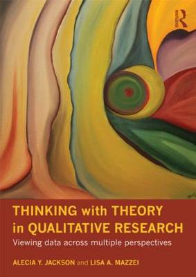 Thinking with Theory in Qualitative Research: Viewing Data Across Multiple Perspectives