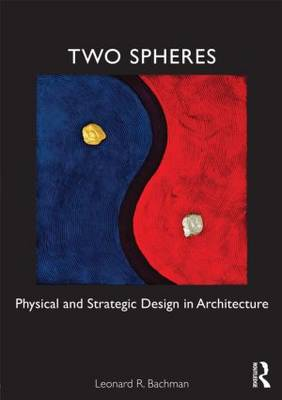 Two Spheres: Physical and Strategic Design in Architecture