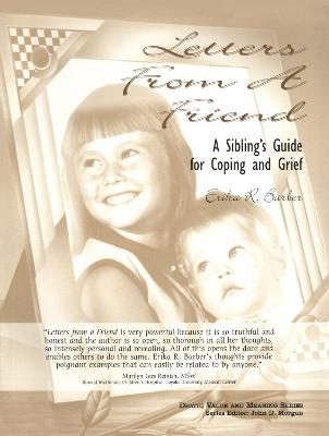 Letters from a Friend: A Sibling's Guide to Coping and Grief