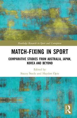 Match-Fixing in Sport: Comparative Studies from Australia, Japan, Korea and Beyond