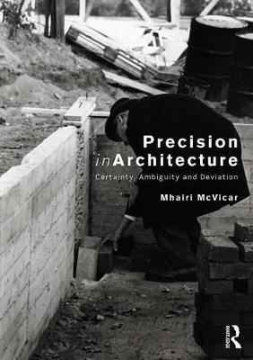 Precision in Architecture: Certainty, Ambiguity and Deviation