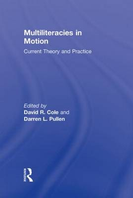Multiliteracies in Motion: Current Theory and Practice