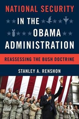 National Security in the Obama Administration: Reassessing the Bush Doctrine