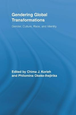 Gendering Global Transformations: Gender, Culture, Race, and Identity
