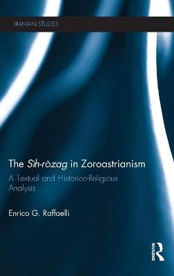 The Sih-Rozag in Zoroastrianism: A Textual and Historico-Religious Analysis