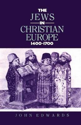 The Jews in Christian Europe 1400-1700