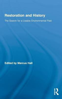 Restoration and History: The Search for a Usable Environmental Past