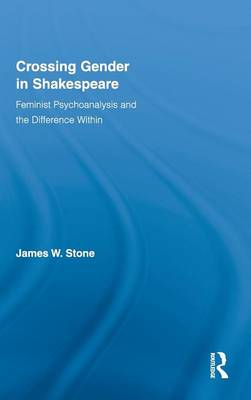 Crossing Gender in Shakespeare: Feminist Psychoanalysis and the Difference Within