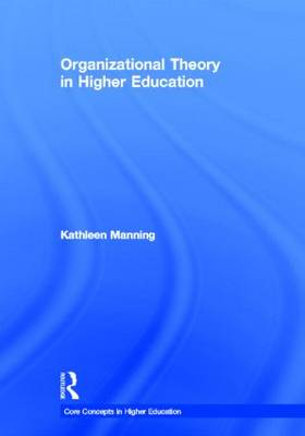 Organizational Theory in Higher Education
