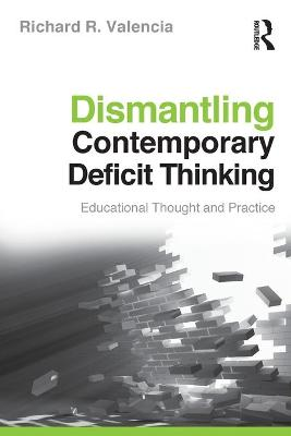 Dismantling Contemporary Deficit Thinking: Educational Thought and Practice