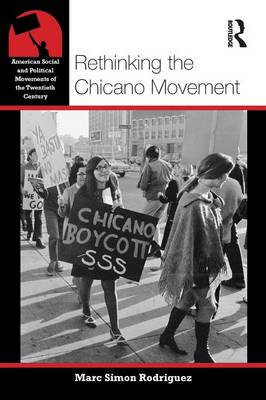 Rethinking the Chicano Movement