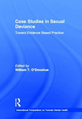 Case Studies in Sexual Deviance: Toward Evidence Based Practice