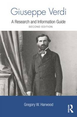Giuseppe Verdi: A Research and Information Guide