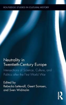 Neutrality in Twentieth-Century Europe: Intersections of Science, Culture, and Politics after the First World War