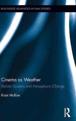 Cinema as Weather: Stylistic Screens and Atmospheric Change
