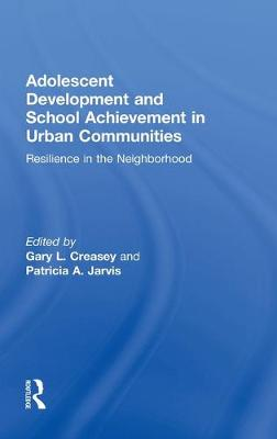 Adolescent Development and School Achievement in Urban Communities: Resilience in the Neighborhood