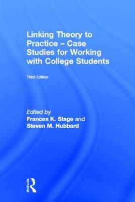 Linking Theory to Practice - Case Studies for Working with College Students