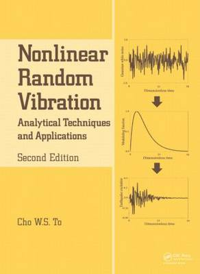 Nonlinear Random Vibration, Second Edition: Analytical Techniques and Applications