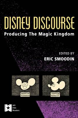 Disney Discourse: Producing the Magic Kingdom
