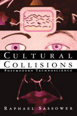 Cultural Collisions: Postmodern Technoscience