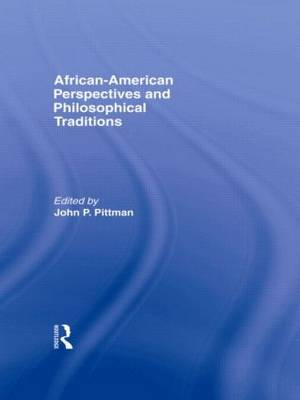 African-American Perspectives and Philosophical Traditions